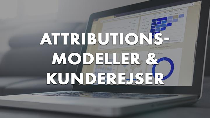 Attributionsmodeller og kunderejsen
