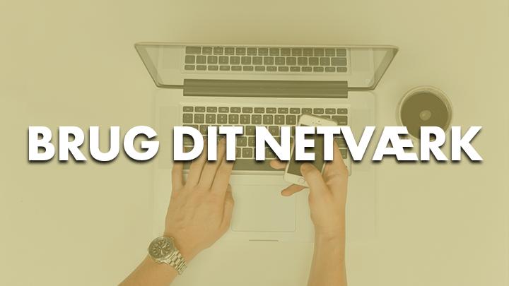 Brug dit netværk