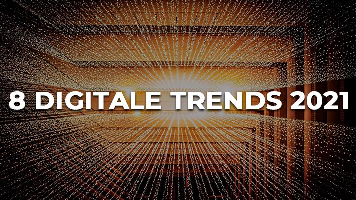 8 Digitale Trends 2021