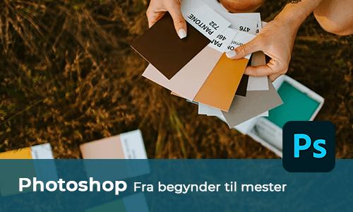 Photoshop - Fra Begynder til Mester